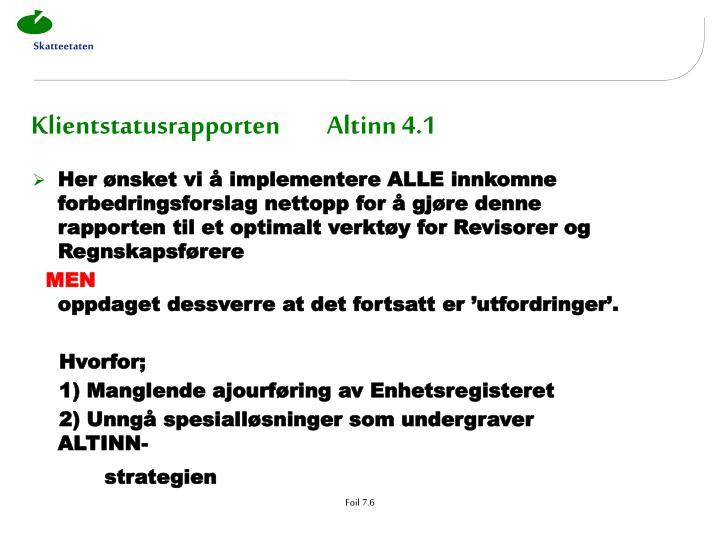 Klientstatusrapporten         Altinn 4.1