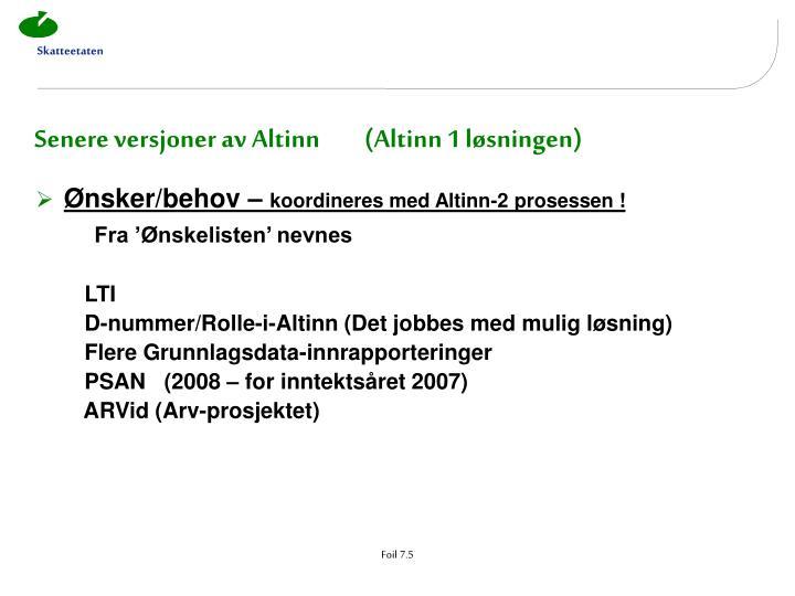 Senere versjoner av Altinn         (Altinn 1 løsningen)