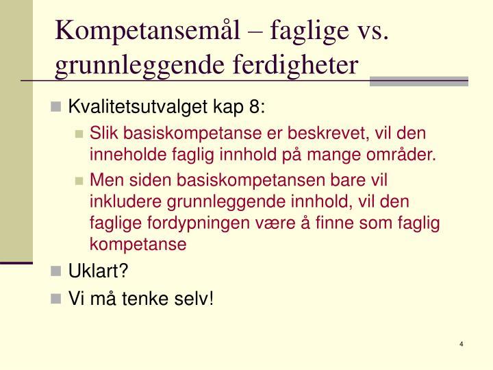 Kompetansemål – faglige vs. grunnleggende ferdigheter