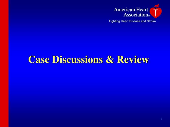 Case discussions review
