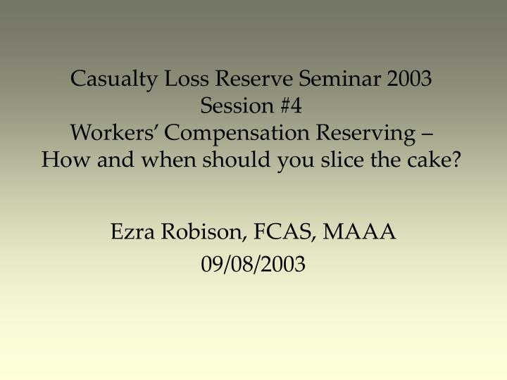 Casualty Loss Reserve Seminar 2003