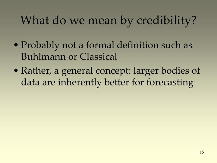 What do we mean by credibility?