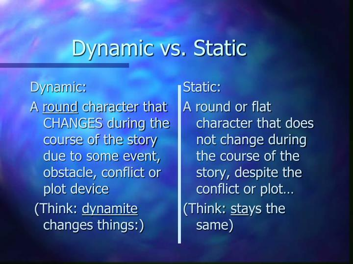 Dynamic vs. Static
