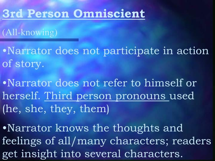 3rd Person Omniscient