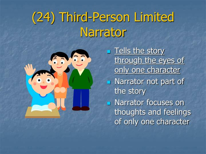 (24) Third-Person Limited Narrator