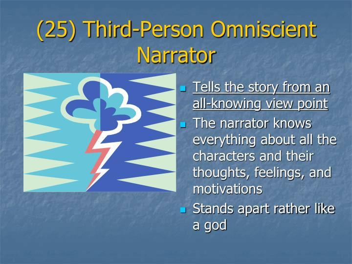 (25) Third-Person Omniscient Narrator