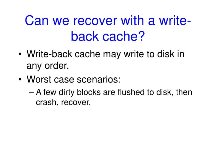 Can we recover with a write-back cache?
