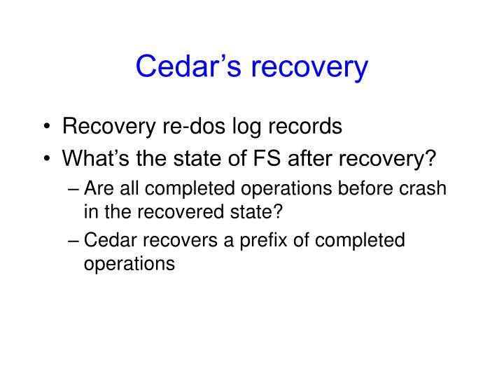 Cedar's recovery