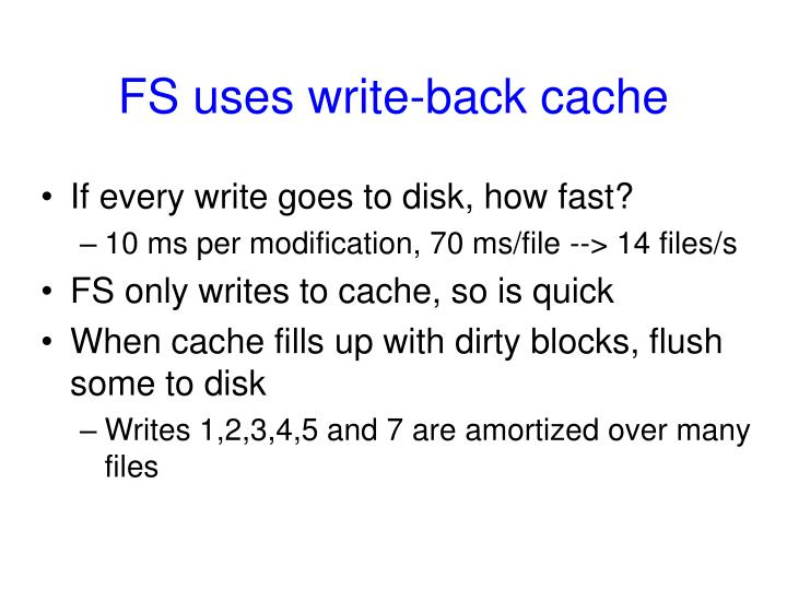 FS uses write-back cache