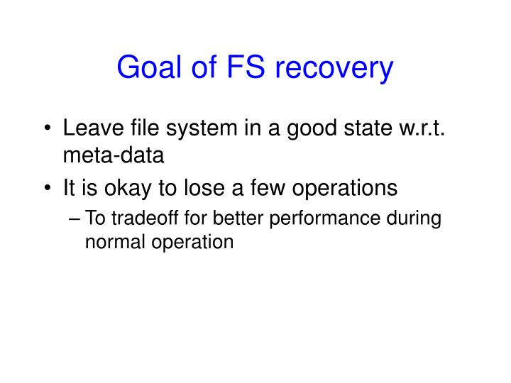 Goal of FS recovery