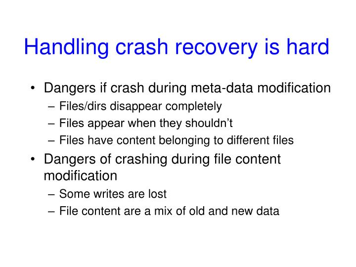 Handling crash recovery is hard