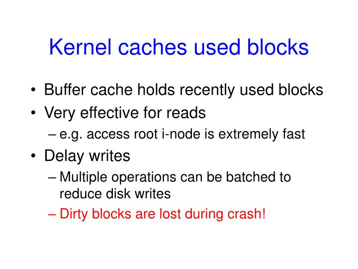 Kernel caches used blocks