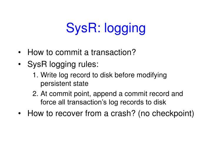 SysR: logging