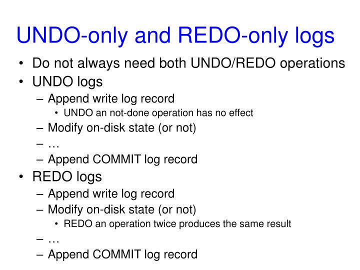 UNDO-only and REDO-only logs
