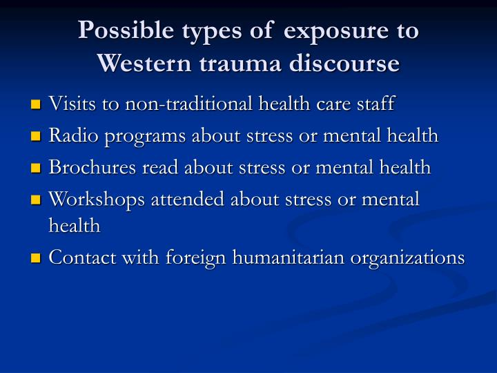 Possible types of exposure to Western trauma discourse