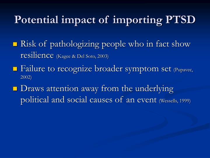 Potential impact of importing PTSD