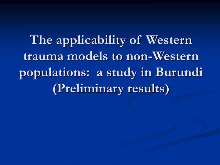 The applicability of Western trauma models to non-Western populations:  a study in Burundi