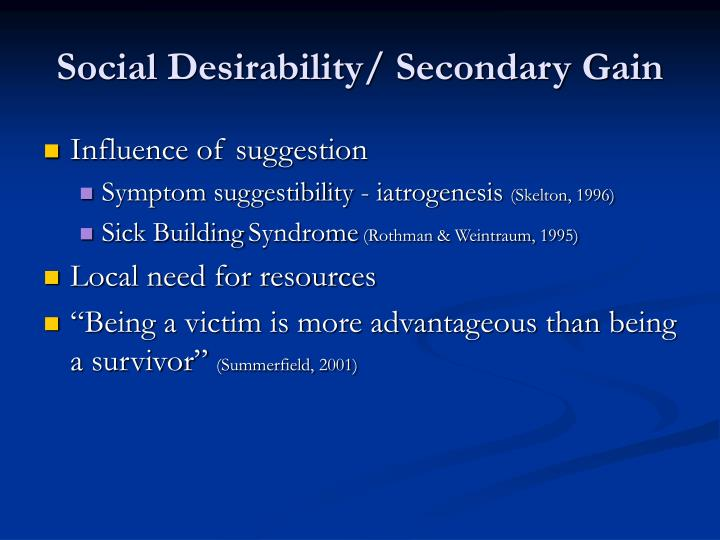 Social Desirability/ Secondary Gain