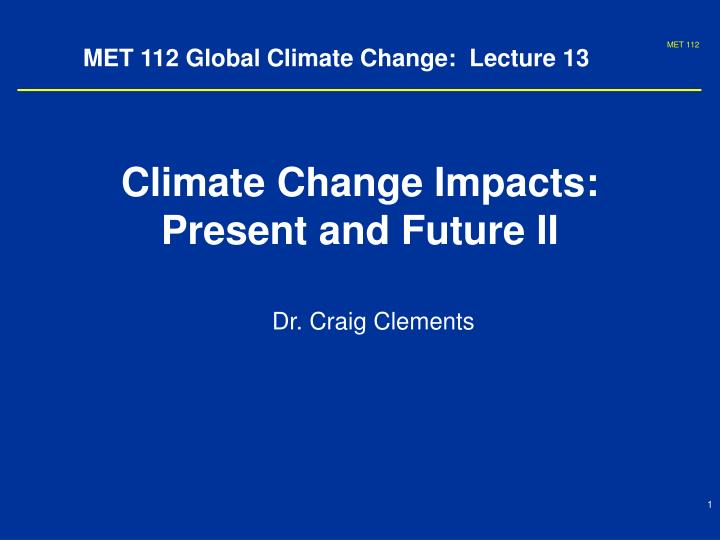 Met 112 global climate change lecture 13