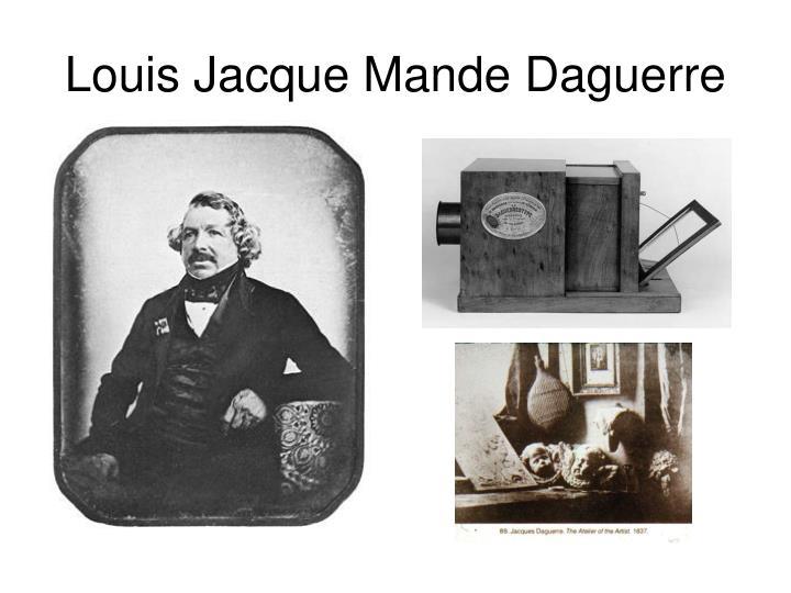 Louis Jacque Mande Daguerre