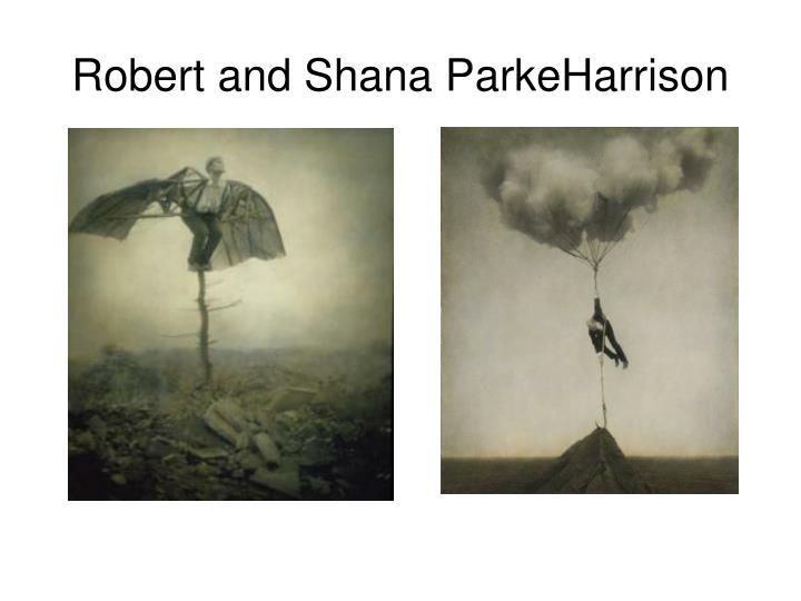 Robert and Shana ParkeHarrison