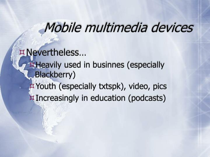 Mobile multimedia devices