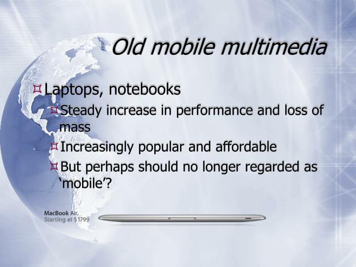 Old mobile multimedia