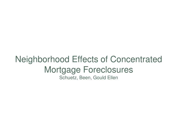 Neighborhood Effects of Concentrated Mortgage Foreclosures