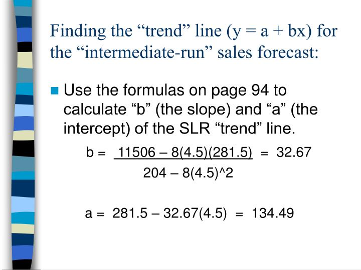"Finding the ""trend"" line (y = a + bx) for the ""intermediate-run"" sales forecast:"