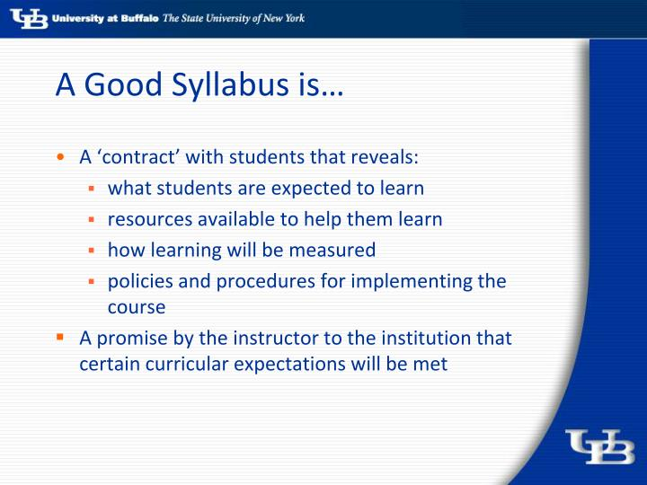 A Good Syllabus is…