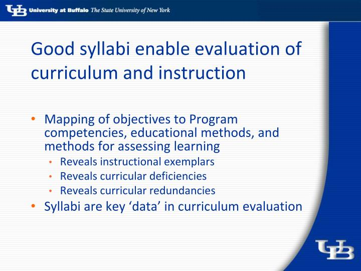 Good syllabi enable evaluation of curriculum and instruction