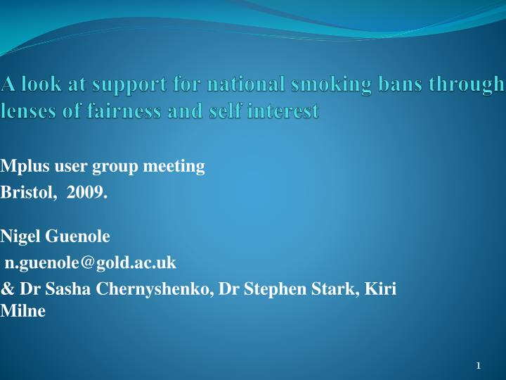 A look at support for national smoking bans through lenses of fairness and self interest