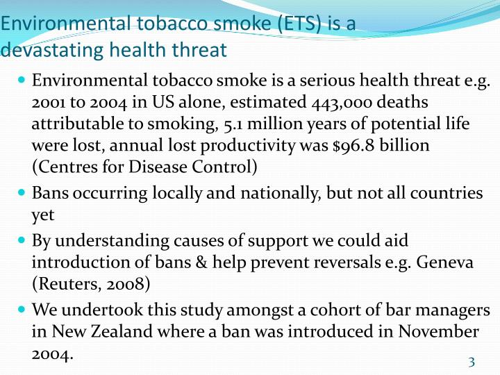 Environmental tobacco smoke (ETS) is a devastating health threat