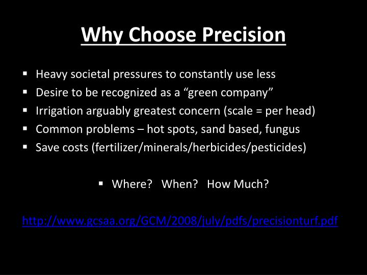 Why choose precision