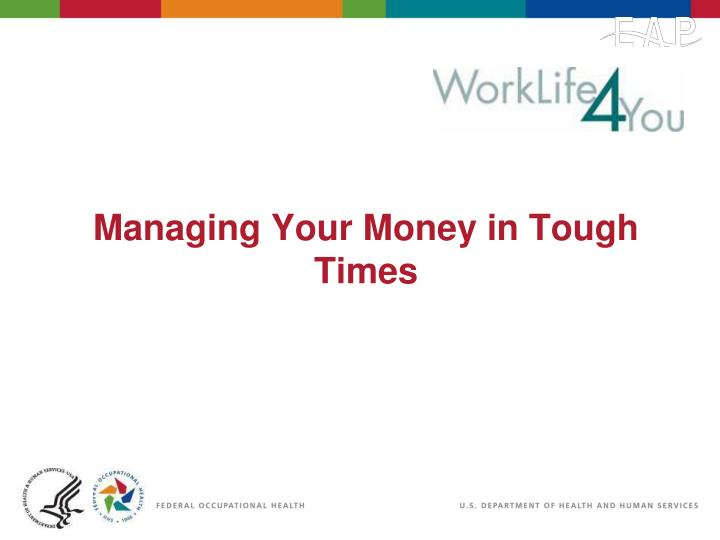 Managing your money in tough times