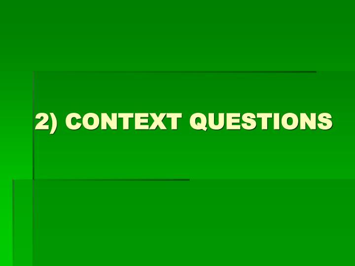 2) CONTEXT QUESTIONS