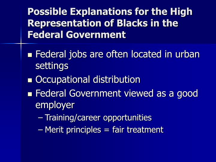 Possible Explanations for the High Representation of Blacks in the Federal Government