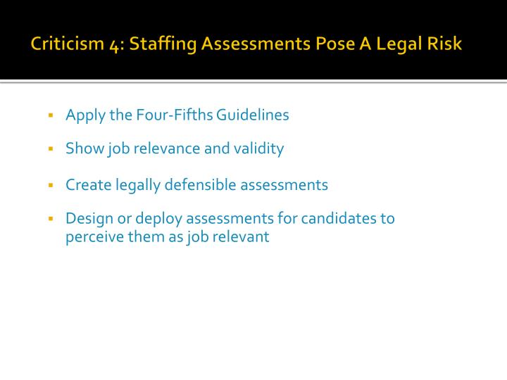 Criticism 4: Staffing Assessments Pose A Legal Risk