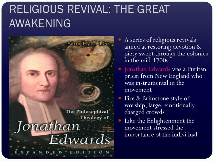 RELIGIOUS REVIVAL: THE GREAT AWAKENING