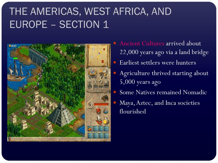 THE AMERICAS, WEST AFRICA, AND EUROPE – SECTION 1