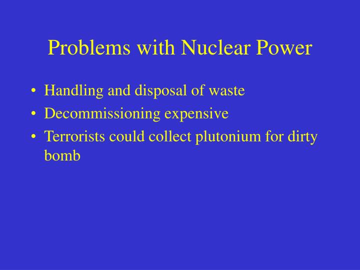 Problems with Nuclear Power