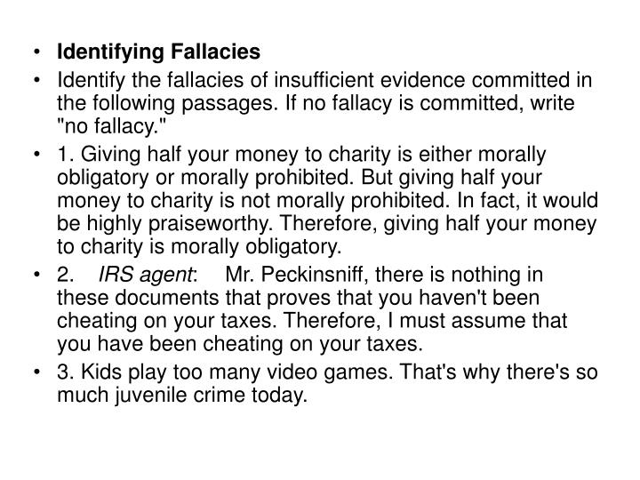 identifing fallices For example, are there only 3 ways to spot logical fallacies identify disconnects between proof and conclusion this is the classic.