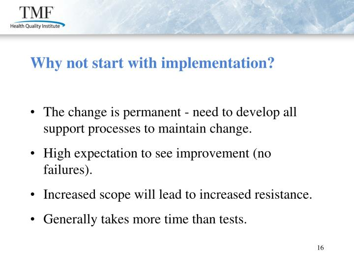 Why not start with implementation?