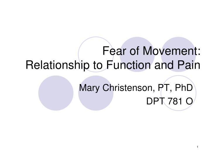 Fear of movement relationship to function and pain