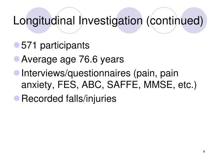 Longitudinal Investigation (continued)