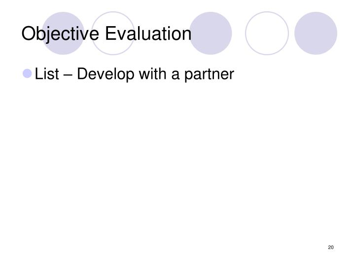 Objective Evaluation