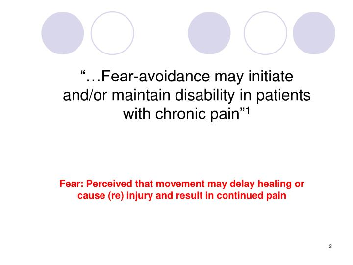 """…Fear-avoidance may initiate and/or maintain disability in patients with chronic pain"""