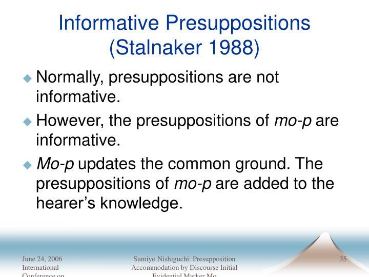 Informative Presuppositions (Stalnaker 1988)