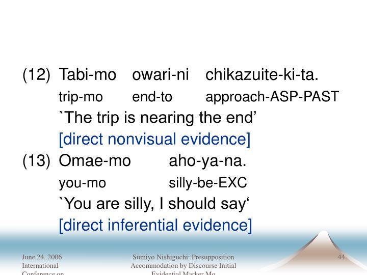 (12)Tabi-mo owari-ni chikazuite-ki-ta.