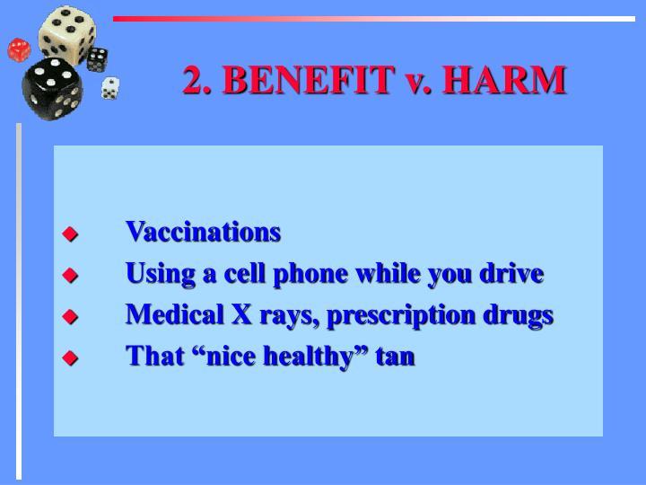 2. BENEFIT v. HARM